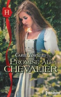 Promise au chevalier - CarolTownend