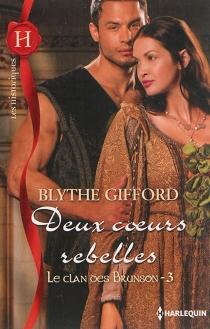 Deux coeurs rebelles : le clan des Brunson - BlytheGifford