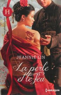 La perle et le feu - JeannieLin