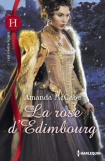 La rose d'Edimbourg - AmandaMcCabe