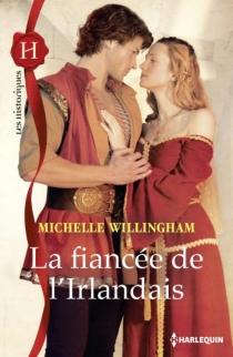 La fiancée de l'Irlandais - MichelleWillingham