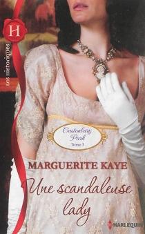 Une scandaleuse lady : Castonbury Park - MargueriteKaye