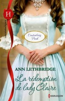 La rédemption de lady Claire : Castonbury Park - AnnLethbridge