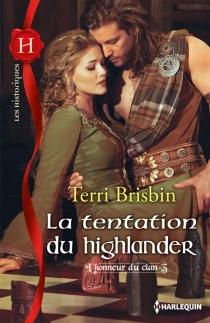 La tentation du highlander : l'honneur du clan - TerriBrisbin