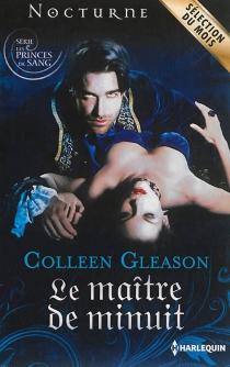 Le maître de minuit : les princes de sang - ColleenGleason