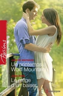 Un printemps à Wolff Mountain| Le piège d'un baiser - JoanHohl