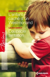L'enfant caché d'un Westmorland| Coupable tentation - Lilian Darcy