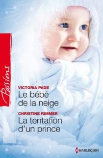 Le bébé de la neige| La tentation d'un prince - VictoriaPade