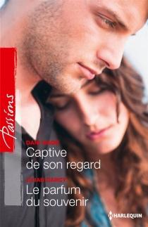Captive de son regard| Le parfum du souvenir - LilianDarcy