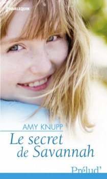 Le secret de Savannah - Amy Knupp