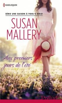 Aux premiers jours de l'été : une saison à Fool's Gold - SusanMallery