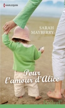 Pour l'amour d'Alice - Sarah Mayberry