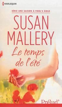 Le temps de l'été : une saison à Fool's Gold - SusanMallery