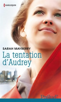 La tentation d'Audrey - Sarah Mayberry