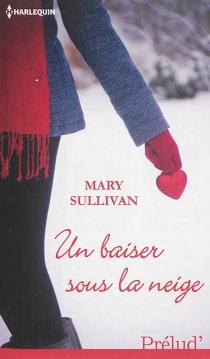 Un baiser sous la neige - MarySullivan