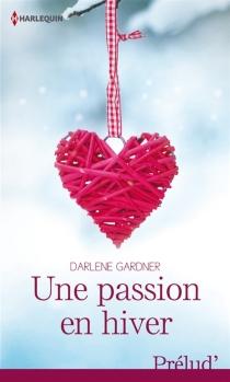 Une passion en hiver - DarleneGardner