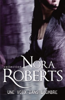 Une voix dans l'ombre - NoraRoberts