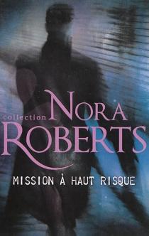 Mission à haut risque - NoraRoberts