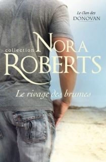 Le rivage des brumes : le clan des Donovan - NoraRoberts
