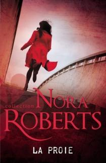 La proie - NoraRoberts