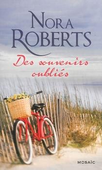Des souvenirs oubliés - NoraRoberts