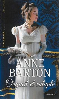 Orgueil et volupté - AnneBarton