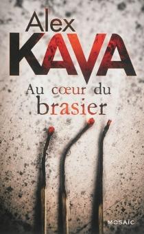 Au coeur du brasier - AlexKava