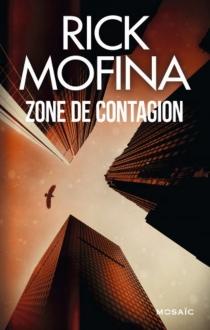 Zone de contagion - RickMofina
