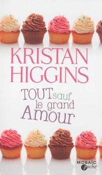 Tout sauf le grand amour - KristanHiggins