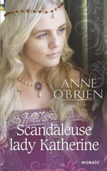 Scandaleuse lady Katherine - Anne O'Brien