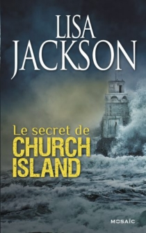 Le secret de Church Island - Lisa Jackson