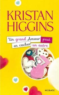 Un grand amour peut en cacher un autre - KristanHiggins