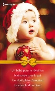 Un bébé pour le réveillon| Naissance sous le gui| Un Noël plein d'émotion -