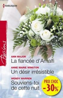 La fiancée d'Amalfi| Un désir irrésistible| Souviens-toi de cette nuit - AnnMajor