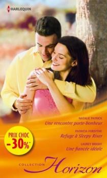 Une rencontre porte-bonheur| Refuge à Sleepy River| Une fiancée idéale - LaureyBright