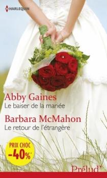Le baiser de la mariée| Le retour de l'étrangère - AbbyGaines