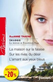Les héritières de Brambleberry House : trilogie - RaeAnneThayne