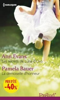 Les secrets de Luna d'Oro| La demoiselle d'honneur - PamelaBauer