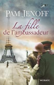 La fille de l'ambassadeur - PamJenoff