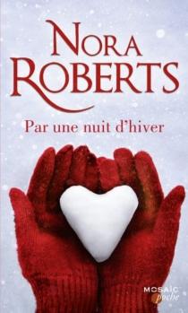 Par une nuit d'hiver - NoraRoberts