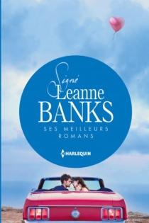 Signé Leanne Banks : ses meilleurs romans - LeanneBanks