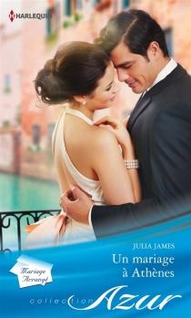 Un mariage à Athènes : mariage arrangé - JuliaJames