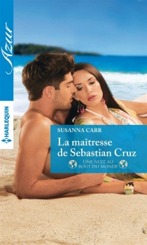 La maîtresse de Sebastian Cruz : une nuit au bout du monde - SusannaCarr