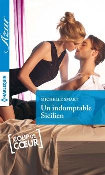 Un indomptable Sicilien - MichelleSmart
