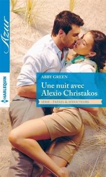 Une nuit avec Alexio Christakos : frères et séducteurs - AbbyGreen