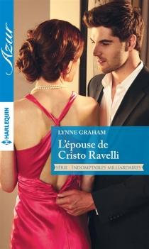 L'épouse de Cristo Ravelli : indomptables milliardaires - LynneGraham