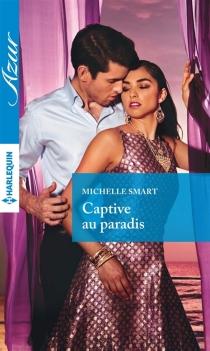 Captive au paradis - MichelleSmart