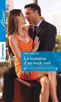 La tentation d'un week-end : coup de foudre au bureau - NinaMilne