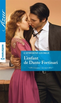 L'enfant de Dante Fortinari : enfant secret - CatherineGeorge