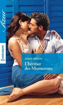 L'héritier des Monterrato - AndieBrock